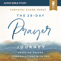 The 28-Day Prayer Journey: Audio Bible Studies