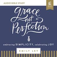 Grace, Not Perfection: Audio Bible Studies