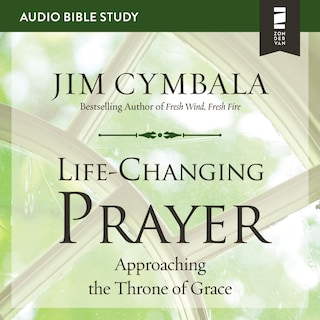 Life-Changing Prayer: Audio Bible Studies