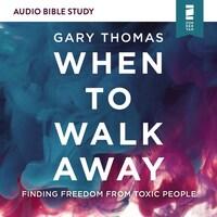 When to Walk Away: Audio Bible Studies