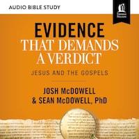 Evidence That Demands a Verdict: Audio Bible Studies