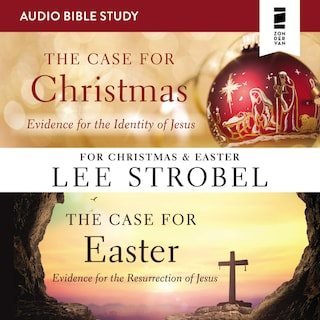 The Case for Christmas/The Case for Easter: Audio Bible Studies