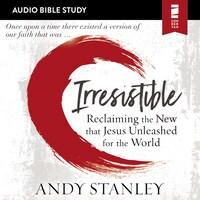Irresistible: Audio Bible Studies