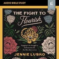 The Fight to Flourish: Audio Bible Studies