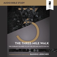 The Three-Mile Walk: Audio Bible Studies