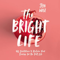 The Bright Life