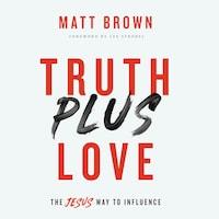 Truth Plus Love