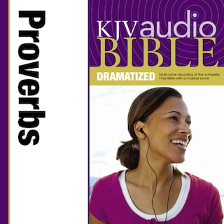 Dramatized Audio Bible - King James Version, KJV: (19) Proverbs