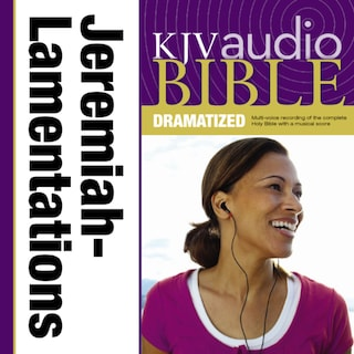 Dramatized Audio Bible - King James Version, KJV: (22) Jeremiah and Lamentations