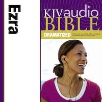 Dramatized Audio Bible - King James Version, KJV: (14) Ezra