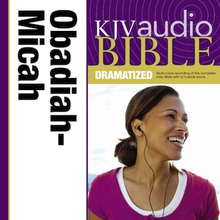 Dramatized Audio Bible - King James Version, KJV: (26) Obadiah, Jonah, and Micah