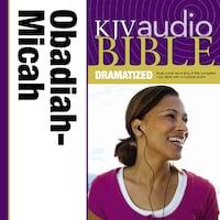 Dramatized Audio Bible - King James Version, KJV: (26) Obadiah, Jonah, and Micah