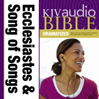 Dramatized Audio Bible - King James Version, KJV: (20) Ecclesiastes and Song of Songs