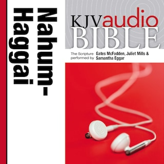 Pure Voice Audio Bible - King James Version, KJV: (25) Nahum, Habakkuk, Zephaniah, and Haggai