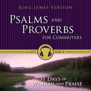 Psalms and Proverbs for Commuters Audio Bible - King James Version, KJV