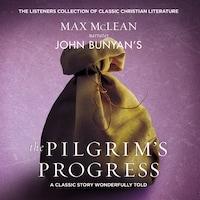 John Bunyan's The Pilgrim's Progress