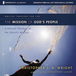 The Mission of God's People: Audio Lectures