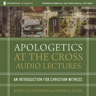 Apologetics at the Cross: Audio Lectures
