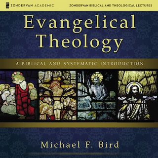 Evangelical Theology: Audio Lectures