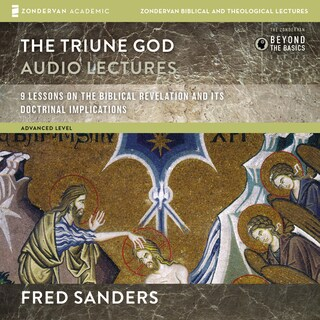 The Triune God: Audio Lectures