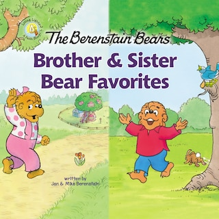 The Berenstain Bears Brother and Sister Bear Favorites