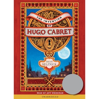 The Invention of Hugo Cabret (Unabridged)