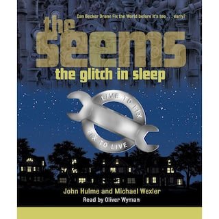 The Glitch in Sleep - The Seems, Book 1 (Unabridged)