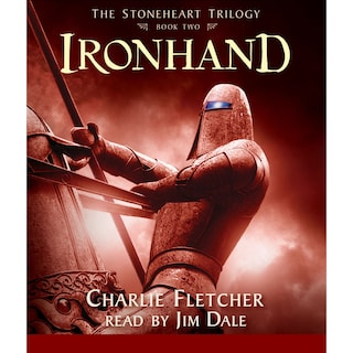 Ironhand - The Stoneheart Trilogy, Book 2 (Unabridged)
