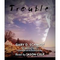 Trouble (Unabridged)
