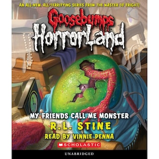 My Friends Call Me Monster - Goosebumps HorrorLand 7 (Unabridged)
