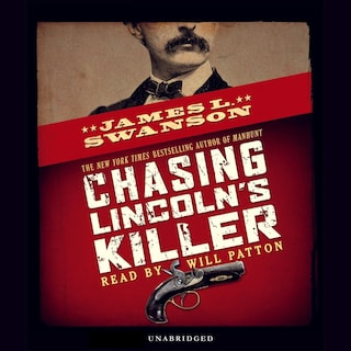 Chasing Lincoln's Killer (Unabridged)