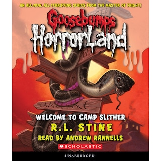 Welcome to Camp Slither - Goosebumps HorrorLand 9 (Unabridged)