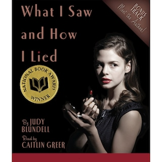 What I Saw and How I Lied (Unabridged)
