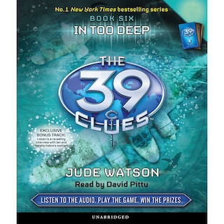 In Too Deep - The 39 Clues, Book 6 (Unabridged)
