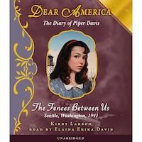 Dear America: The Fences Between Us (Unabridged)