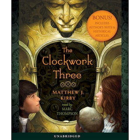 The Clockwork Three (Unabridged)