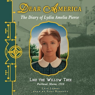 Dear America: Like the Willow Tree (Unabridged)