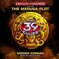 The Medusa Plot - The 39 Clues: Cahills vs. Vespers, Book 1 (Unabridged)