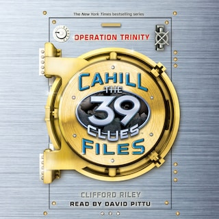 Operation Trinity - The 39 Clues: The Cahill Files, Book 1 (Unabridged)