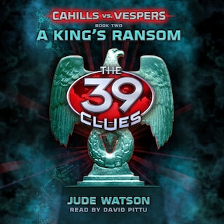 A King's Ransom - The 39 Clues: Cahills vs. Vespers, Book 2 (Unabridged)