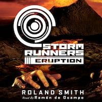 Eruption - Storm Runners 3 (Unabridged)