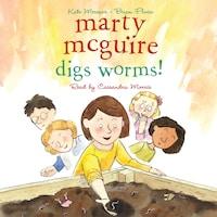 Marty McGuire Digs Worms! - Marty McGuire 2 (Unabridged)