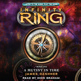 A Mutiny in Time - Infinity Ring 1 (Unabridged)
