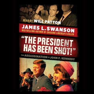 The President Has Been Shot! (Unabridged)