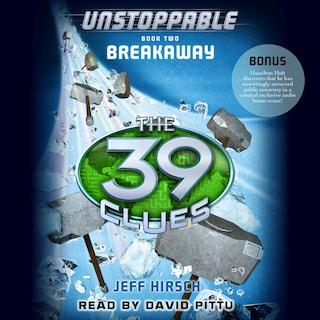 Breakaway - The 39 Clues: Unstoppable, Book 2 (Unabridged)
