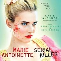 Marie Antoinette, Serial Killer (Unabridged)