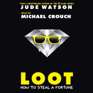 Loot - How to Steal a Fortune (Unabridged)
