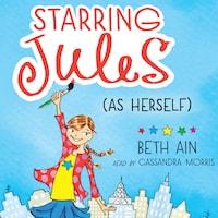 Starring Jules (As Herself) (Unabridged)