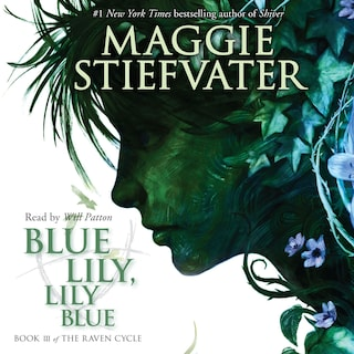 Blue Lily, Lily Blue - The Raven Cycle, Book 3 (Unabridged)