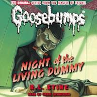Night of the Living Dummy - Classic Goosebumps 1 (Unabridged)